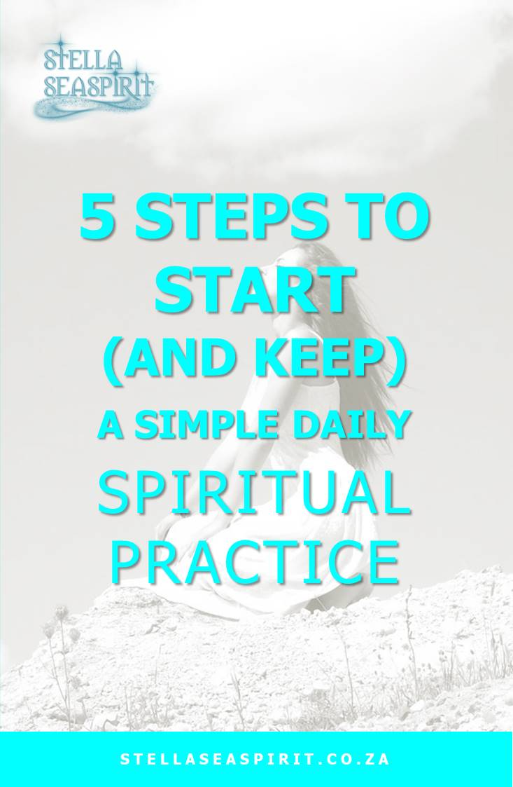How to Start a Spiritual Practice | www.stellaseaspirit.co.za