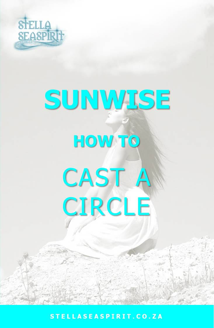 How To Cast A Circle | www.stellaseaspirit.co.za