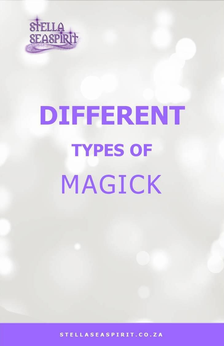 Different Kinds of Magick   www.stellaseaspirit.co.za