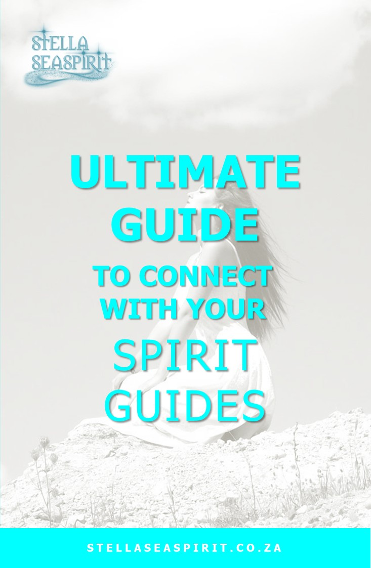 Connect to Your Spirit Guides | www.stellaseaspirit.co.za